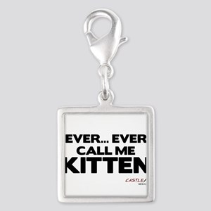 Never... Ever... Call Me Kitt Silver Square Charm