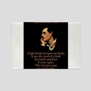 A Light Broke - Lord Byron Magnets