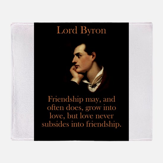 Friendship May And Often Does - Lord Byron Throw B