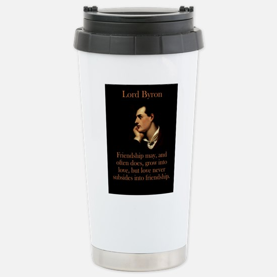 Friendship May And Often Does - Lord Byron Mugs
