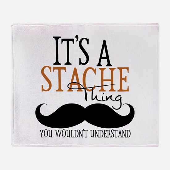 It's A Stache Thing Throw Blanket