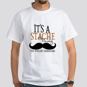 It's A Stache Thing White T-Shirt