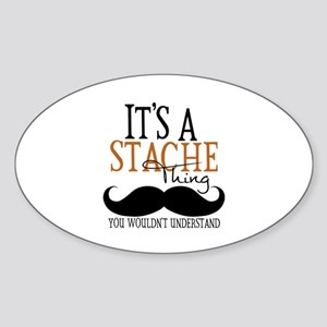It's A Stache Thing Sticker (Oval)