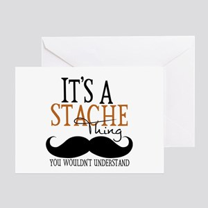 It's A Stache Thing Greeting Card