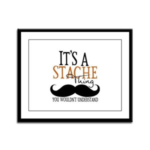 It's A Stache Thing Framed Panel Print