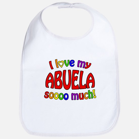 I love my ABUELA soooo much! Bib