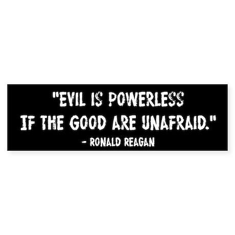 Evil Is Powerless Ronald Reagan Sticker (Bumper)