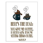 Coffee or Fire - your choice Small Poster