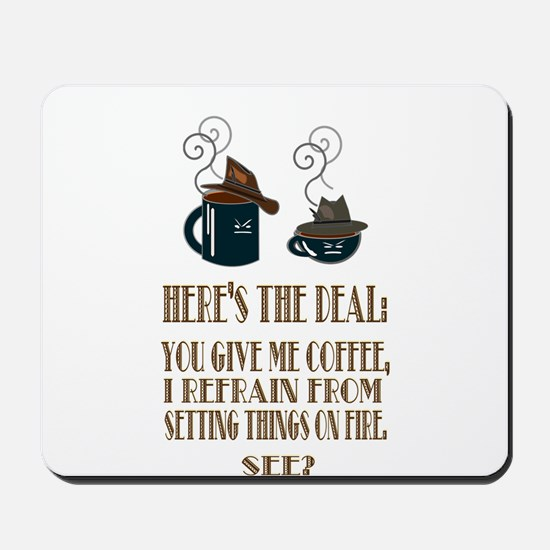 Coffee or Fire - your choice Mousepad
