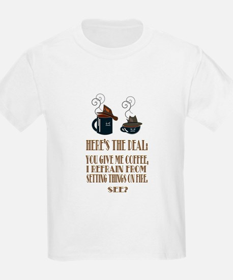 Coffee or Fire - your choice T-Shirt
