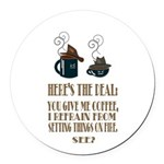 Coffee or Fire - your choice Round Car Magnet