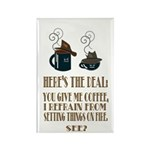 Coffee or Fire - your choice Rectangle Magnet
