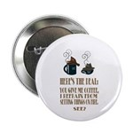"""Coffee or Fire - your choice 2.25"""" Button"""