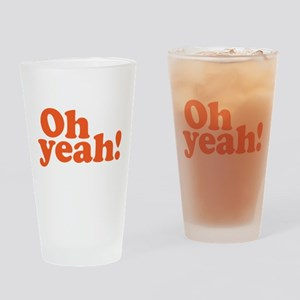 Oh yeah? Oh yeah! Drinking Glass