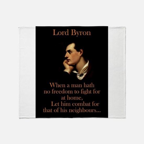 When A Man Hath No Freedom - Lord Byron Throw Blan