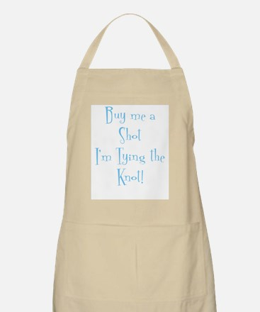 Buy Me a Shot, I'm Tying the  BBQ Apron