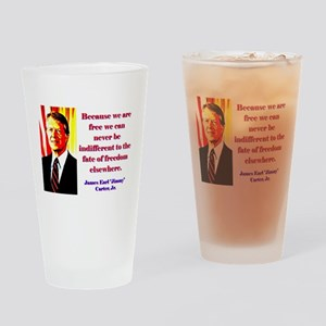 Because We Are Free - Jimmy Carter Drinking Glass
