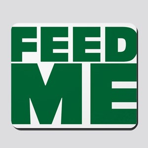 It's time to feed the baby. Feed me. Mousepad