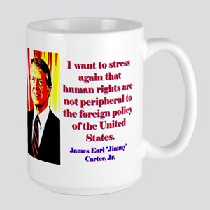 I Want To Stress Again - Jimmy Carter Mugs