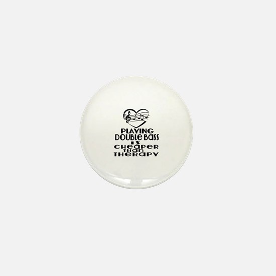 Double bass Is Cheaper Than Therapy Mini Button