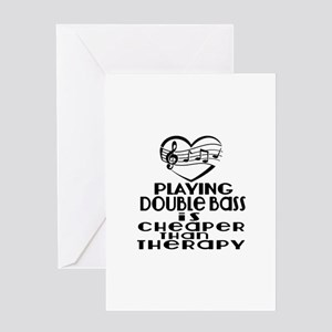 Double bass Is Cheaper Than Therapy Greeting Card