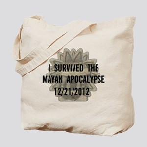 I Survived the Mayan Apocalypse Tote Bag