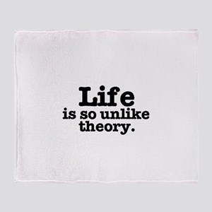 LIFE IS SO UNLIKE THEORY Throw Blanket