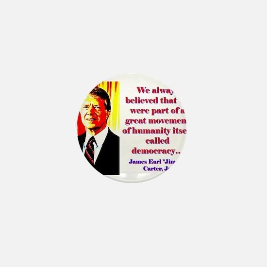 We Always Believed - Jimmy Carter Mini Button