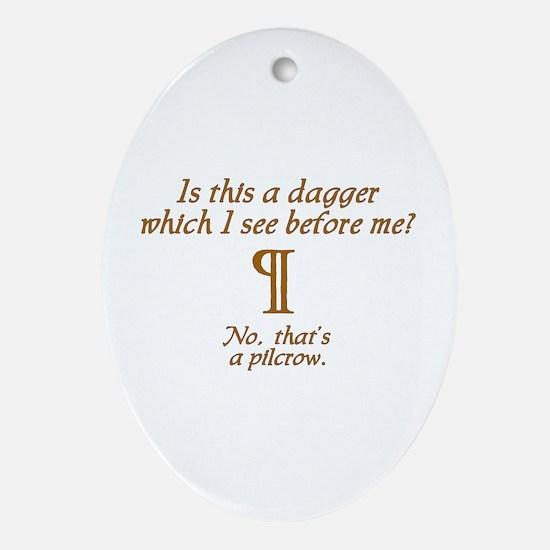 A Dagger No A Pilcrow Ornament (Oval)