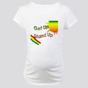 get up stand up Maternity T-Shirt