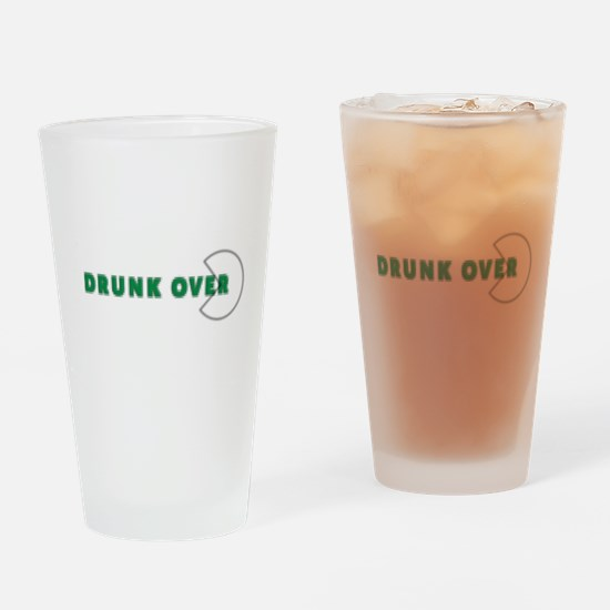Drunk over with pac Drinking Glass