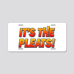 ITS THE PLEATS! Aluminum License Plate