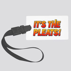 ITS THE PLEATS! Large Luggage Tag