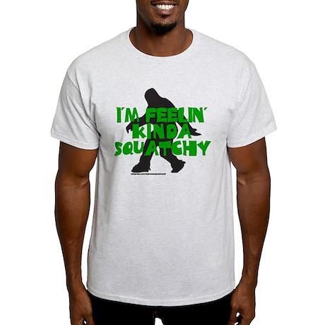 FEELIN' KINDA SQUATCHY Light T-Shirt