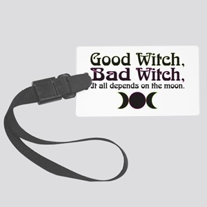 Good Witch, Bad Witch... Large Luggage Tag