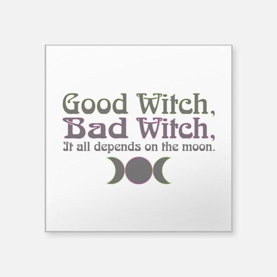 "Good Witch, Bad Witch... Square Sticker 3"" x 3"""