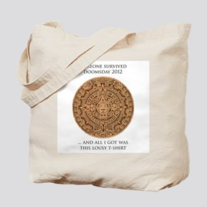 Someone survived Doomsday 2012 Tote Bag