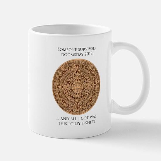Someone survived Doomsday 2012 Mug