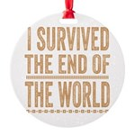 I Survived The End Of The World Round Ornament