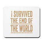 I Survived The End Of The World Mousepad