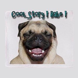 coolstorylaughpug Throw Blanket