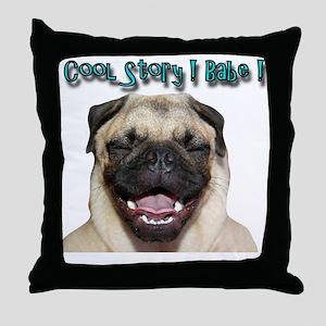 coolstorylaughpug Throw Pillow