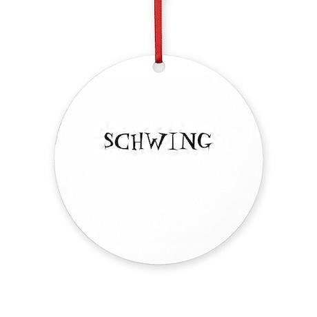 Schwing Ornament (Round)