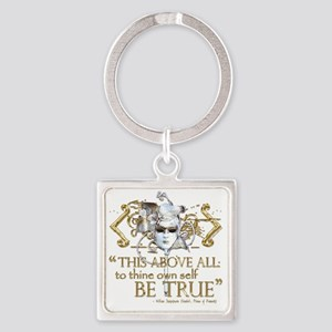 """Hamlet """"Be True"""" Quote Square Keychain"""