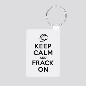 Keep Calm and Frack On Aluminum Photo Keychain
