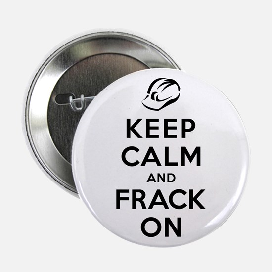 "Keep Calm and Frack On 2.25"" Button"