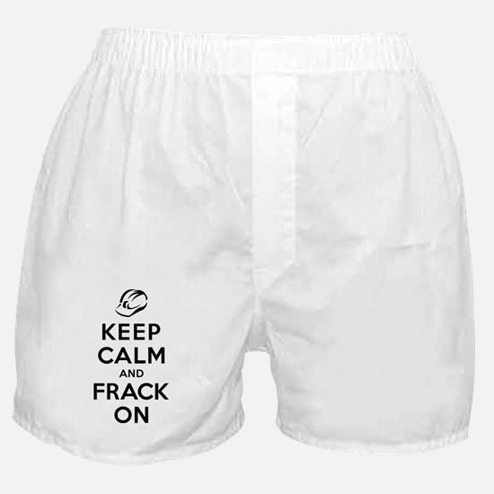 Keep Calm and Frack On Boxer Shorts