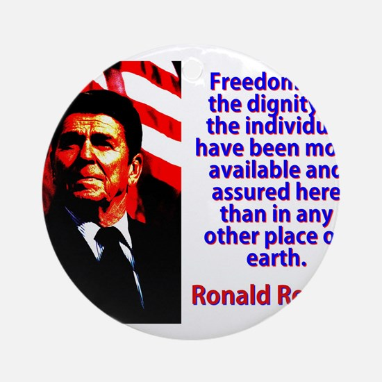Freedom And The Dignity - Ronald Reagan Round Orna