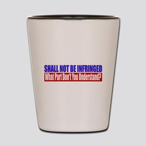 Shall Not Be Infringed Shot Glass
