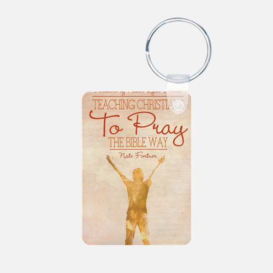 Teaching Christians To Pray the Bible Way Keychains